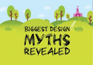 Biggest Design Myths Revealed